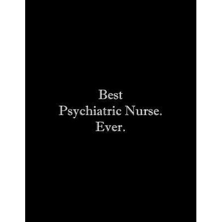 Best Psychiatric Nurse. Ever: Line Notebook Handwriting Practice Paper Workbook