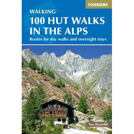 100 Hut Walks in the Alps : Routes for day and multi-day walks - Bubba The Hut