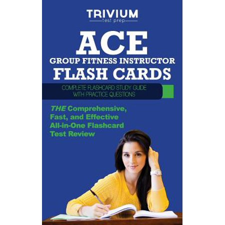 Ace Group Fitness Instructor Flash Cards : Complete Flash Card Study Guide with Practice Test (Ace Group Fitness Instructor Handbook 4th Edition)