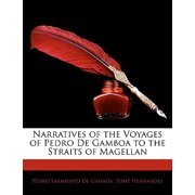 Narratives of the Voyages of Pedro de Gamboa to the Straits of Magellan