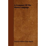 A Grammer of the Hausa Language