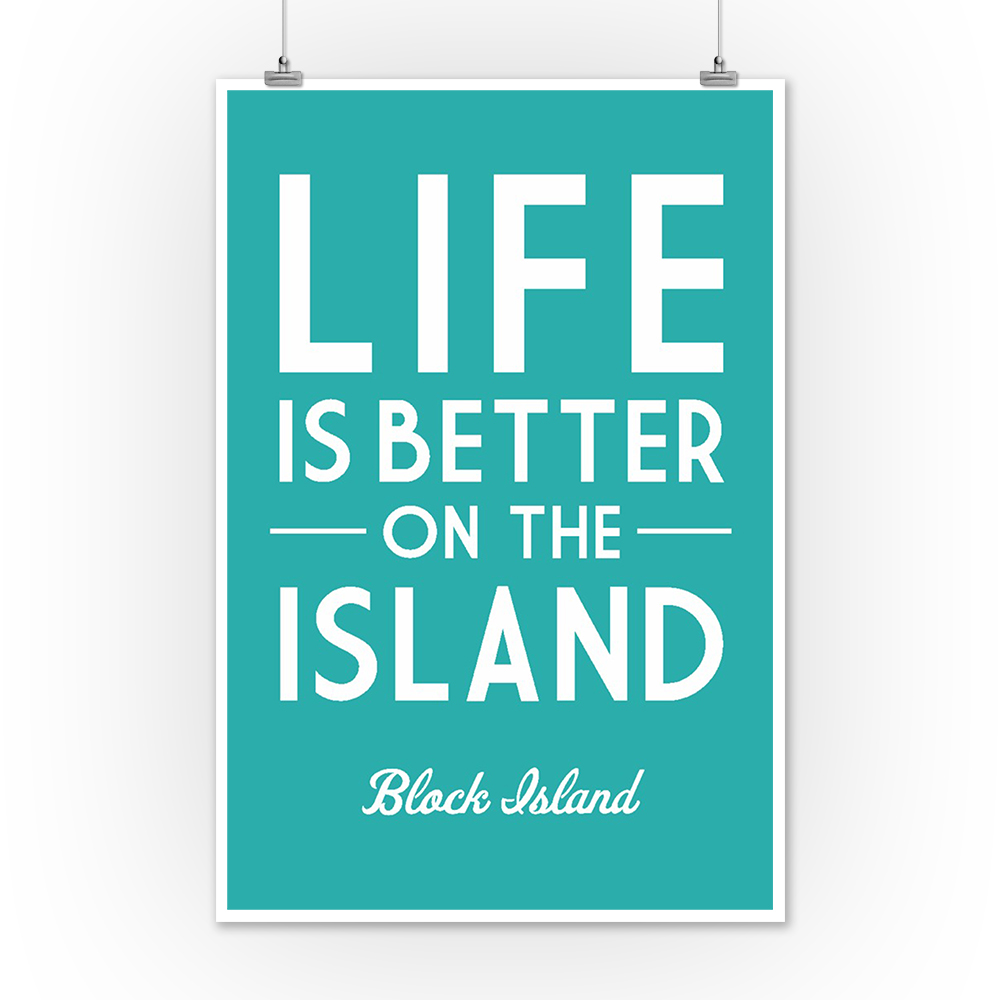 16x24 Gallery Quality Metal Art Simply Said Life is Better on the Island Block Island