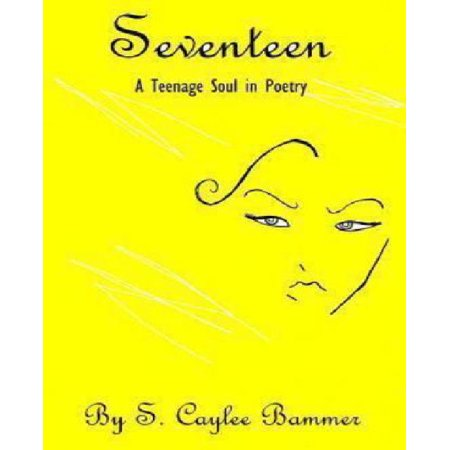 Seventeen: A Teenage Soul in Poetry