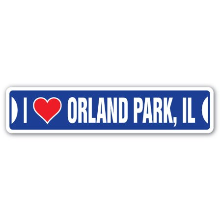 I LOVE ORLAND PARK, ILLINOIS Street Sign il city state us wall road décor  gift