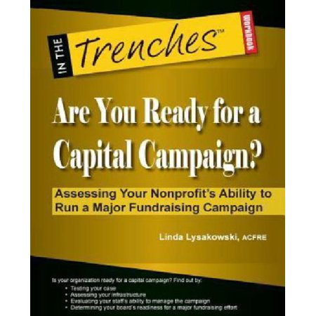 Are You Ready For A Capital Campaign  Assessing Your Nonprofits Ability To Run A Major Fundraising Campaign