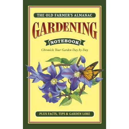 Old Farmer's Almanac Gardening Notebook : Chronicle Your Garden