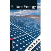 Future Energy - With Audio Level 3 Factfiles Oxford Bookworms Library - eBook