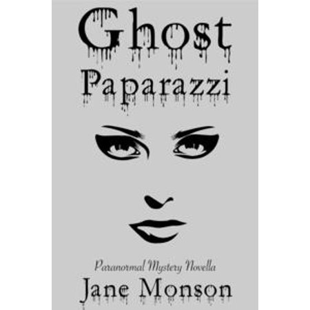 Ghost Paparazzi: Paranormal Mystery Novella - eBook