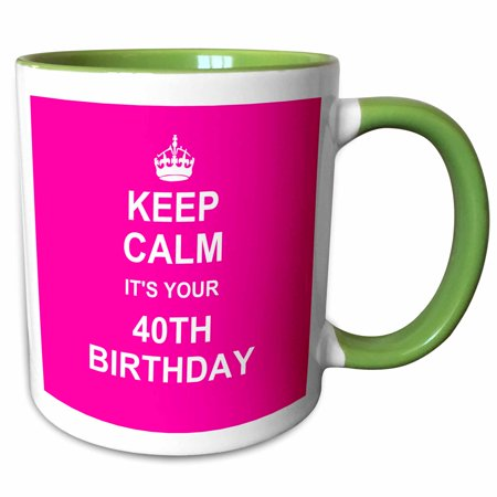 3dRose Keep Calm its your 40th Birthday hot pink girly girls fun stay calm and carry on about turning 40 - Two Tone Green Mug,