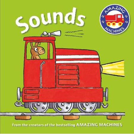 Amazing Machines First Concepts: Sounds (Board book)