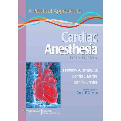 A Practical Approach to Cardiac Anesthesia