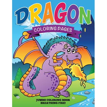 Dragon Coloring Pages (Jumbo Coloring Book - Breathing Fire!) - Fire Breathing Dragon