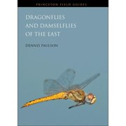 Princeton Field Guides: Dragonflies and Damselflies of the East (Paperback)