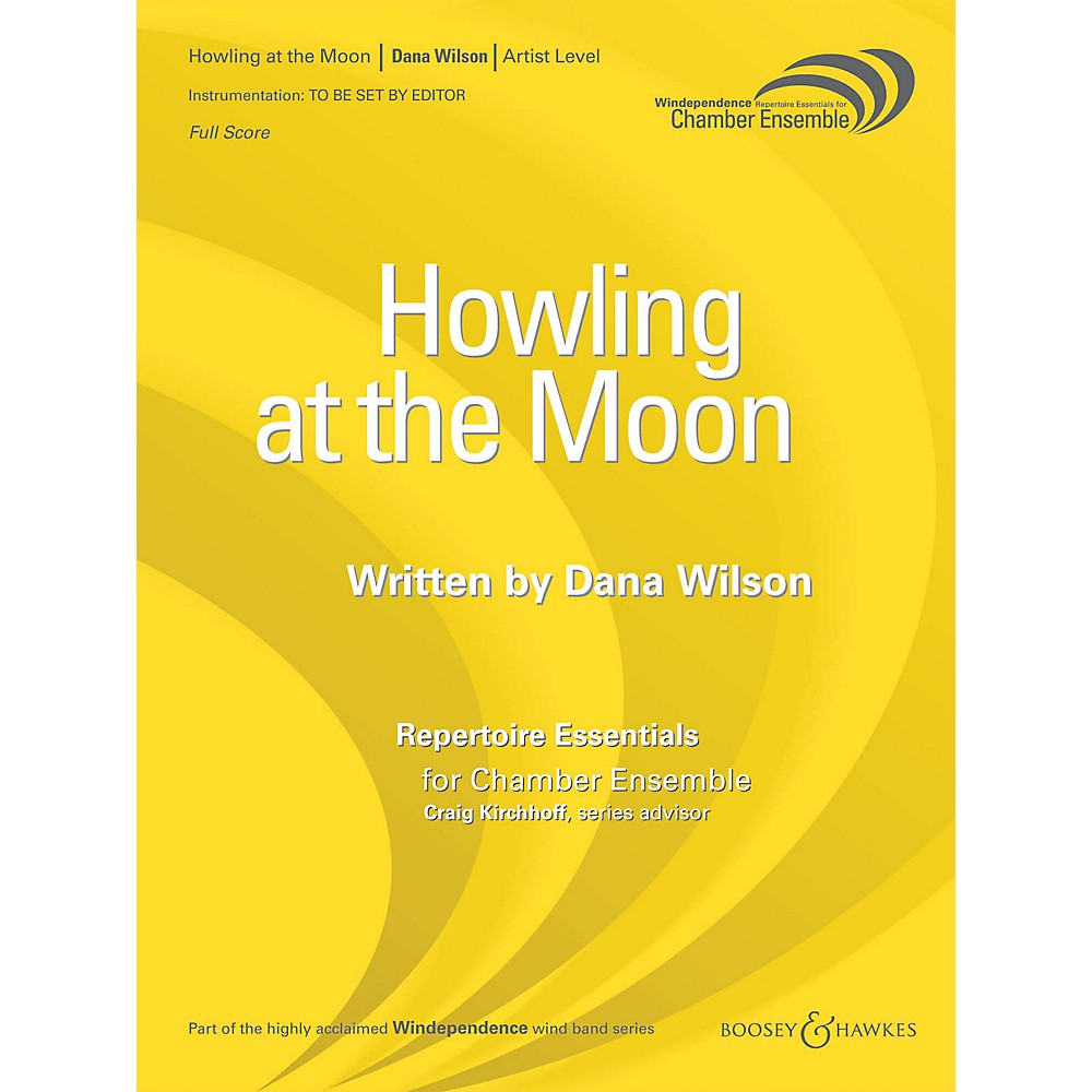 Boosey and Hawkes Howling at the Moon (Saxophone Quartet) Windependence Chamber Ensemble Series by Dana Wilson by Boosey and Hawkes