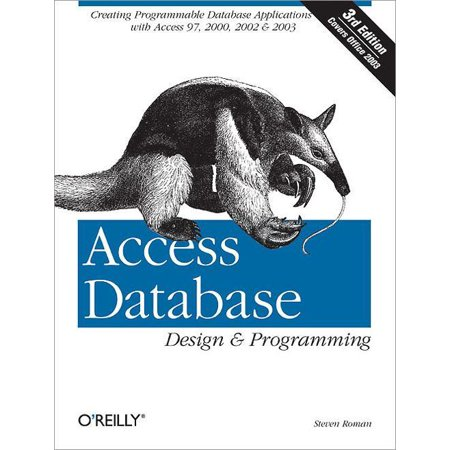 Access Database Design & Programming : Creating Programmable Database Applications with Access 97, 2000, 2002 &