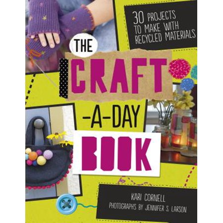 The Craft-A-Day Book : 30 Projects to Make with Recycled Materials](Halloween Crafts From Recycled Materials)