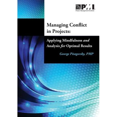 Managing Conflict in Projects : Applying Mindfulness and Analysis for Optimal (Importance Of Cost Benefit Analysis In Project Management)