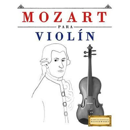 Mozart Para Violin: 10 Piezas Faciles Para Violin Libro Para Principiantes