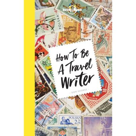 - How to Be a Travel Writer - Paperback