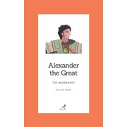 Alexander the Great – The Biography - eBook