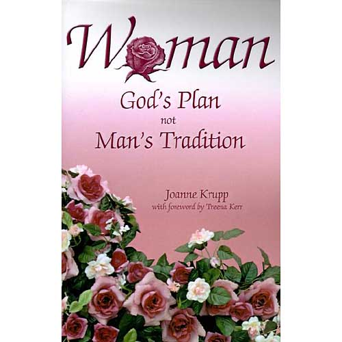 Woman : God's Plan Not Man's Tradition