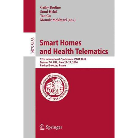 Smart Homes And Health Telematics  12Th International Conference  Icost 2014  Denver  Co  Usa  June 25 27  2014  Revised Papers