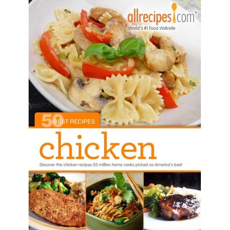 Chicken: 50 Best Recipes from Allrecipes.com -
