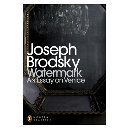 Watermark : An Essay on Venice. Joseph Brodsky ()