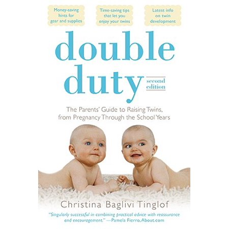 Double Duty: The Parents' Guide to Raising Twins, from Pregnancy Through the School Years (2nd
