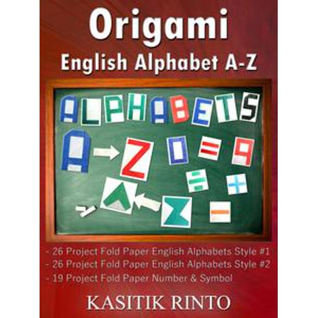 Origami English Alphabets A-Z: Paper Folding English Alphabets Capital Letters A-Z, Number & Symbol - (Japanese Letters A To Z With English)