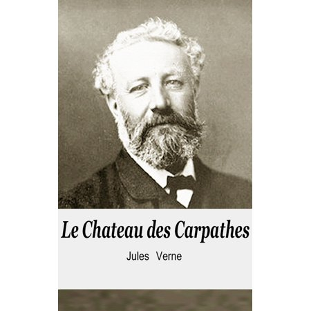 Le Chateau des Carpathes - eBook (Chateau Des Charmes Niagara On The Lake)