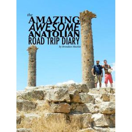 the amazing awesome anatolian road trip diary ebook walmart com