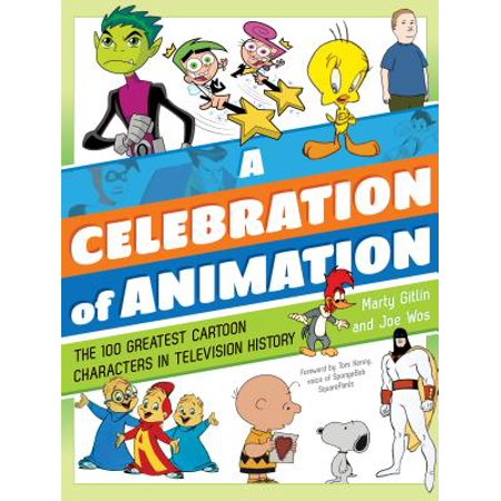 A Celebration of Animation : The 100 Greatest Cartoon Characters in Television History (Halloween History Animation)