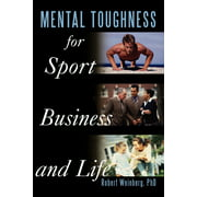 Mental Toughness for Sport, Business and Life (Paperback)