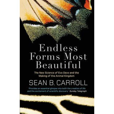 - Endless Forms Most Beautiful : The New Science of Evo Devo. Sean B. Carroll