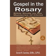 Gospel in the Rosary : Bible Study on the Mysteries of Christ
