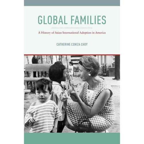 Global Families: A History of Asian International Adoption in America