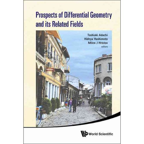 Prospects of Differential Geometry and Its Related Fields: Proceedings of the 3rd International Colloquium on Differential Geometry and Its Related Fields Veliko Tarnovo, Bulgaria 3-7 September 2012