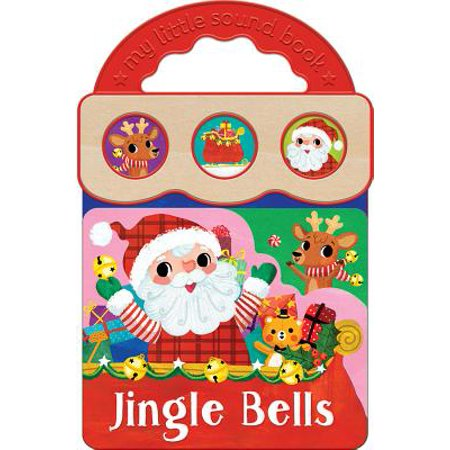 Jingle Bells : 3 Button Handle Book (Jingle Bell Sound)