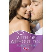 With or Without You: A Rouge Erotic Romance - eBook