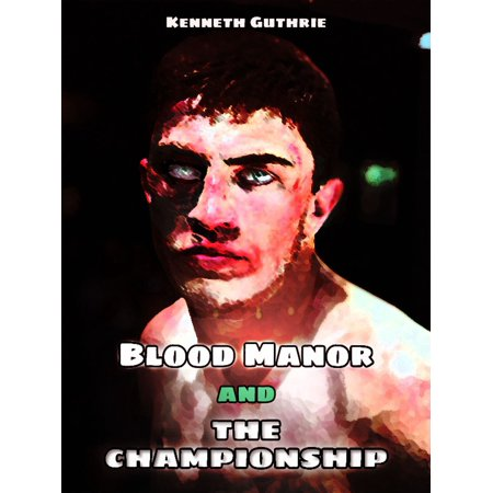 Blood Manor and The Championship (Combined Edition) - eBook (Blood Manor Halloween Party)