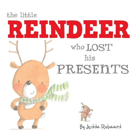 The Little Reindeer Who Lost His (His Present)