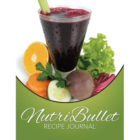 NUTRIBULLET RECIPE JOURNAL