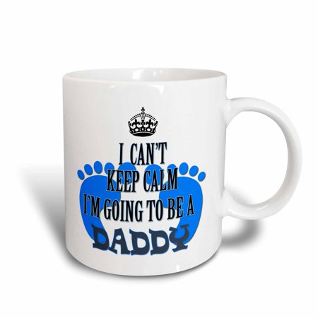 3dRose I cant keep calm Im going to be a Daddy. Baby boy. Funny saying. - Ceramic Mug, 15-ounce