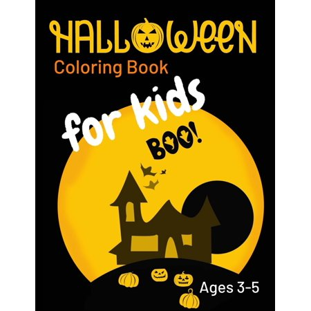 Halloween Craft For Toddlers Preschoolers (Halloween Coloring Book for Kids Ages 3-5 BOO! : Large Print for Adults, Seniors, Toddlers, and Preschoolers, Simple Designs, Haunted House and Yellow)
