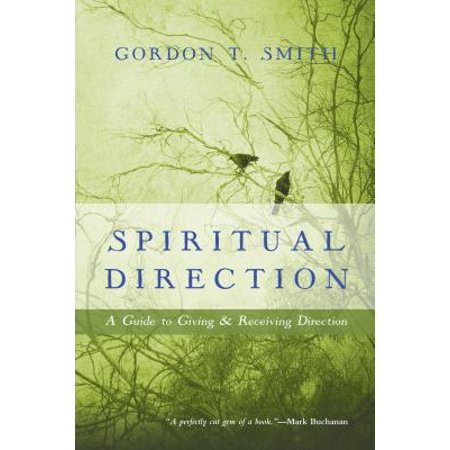 - Spiritual Direction : A Guide to Giving & Receiving Direction