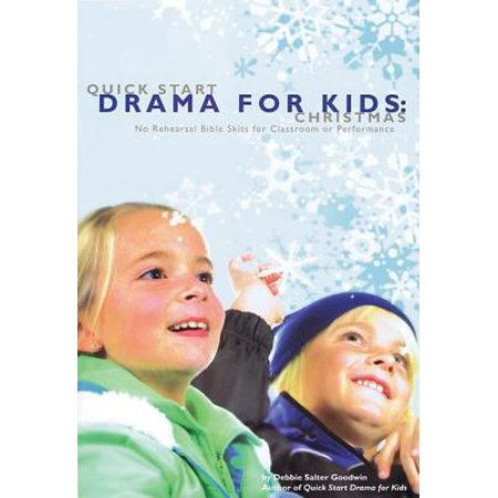 Quick Start Drama for Kids: Christmas : No Rehearsal Bible Skits for  Classroom or Performance
