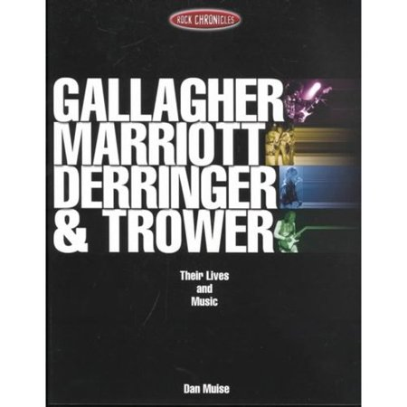 Gallagher  Marriott  Derringer   Trower  Their Lives And Music