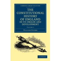 The Constitutional History of England, in Its Origin and Development - Volume 3