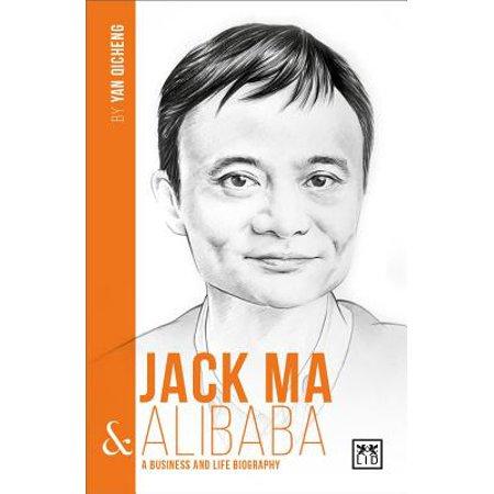 Jack Ma & Alibaba : A Business and Life Biography